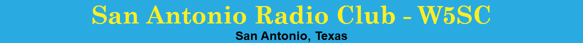 San Antonio Radio Club - W5SC San Antonio, Texas